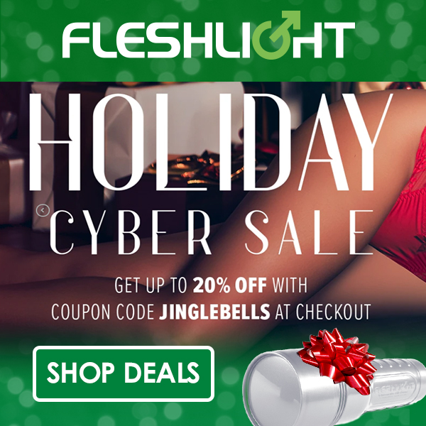 Fleshlight Holiday Cyber Sale Up to 20% Off